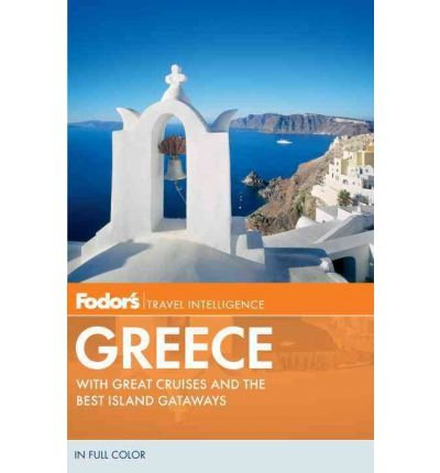 Fodor's Greece: With Great Cruises and the Best Island Getaways[ FODOR'S GREECE: WITH GREAT CRUISES AND THE BEST ISLAND GETAWAYS ] By Fisher, Robert I. C. ( Author )May-22-2012 Paperback