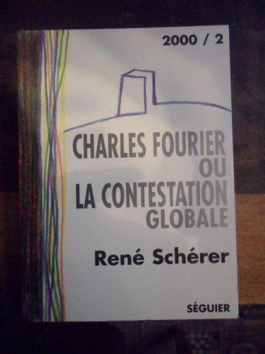 Charles Fourier ou la contestation globale : Essai suivi d'une anthologie de textes