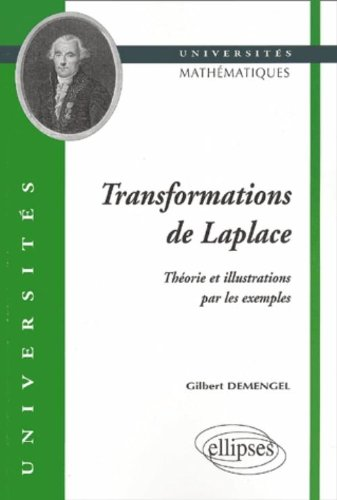 Transformations de Laplace. : Théorie et illustrations par les exemples