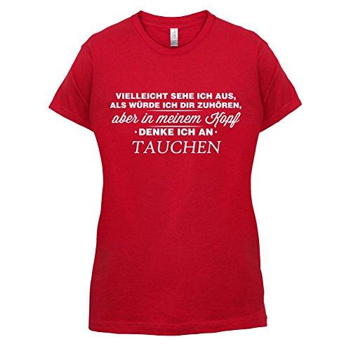 Vielleicht sehe ich aus als würde ich dir zuhören aber in meinem Kopf denke ich an Tauchen - Damen T-Shirt - 14 Farben Rot