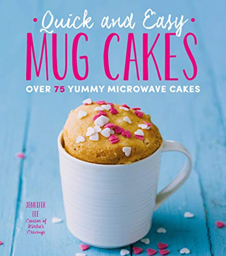Quick and Easy Mug Cakes: Over 7...