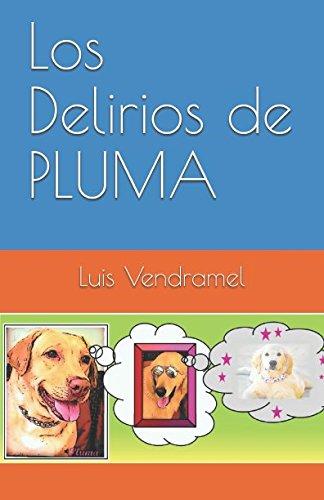 Los Delirios de PLUMA por Luis Vendramel