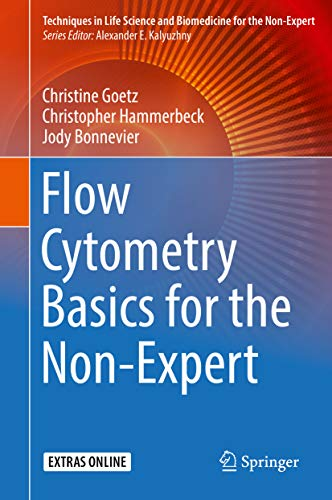 Flow Cytometry Basics for the Non-Expert (Techniques in Life Science and Biomedicine for the Non-Expert) (English Edition)