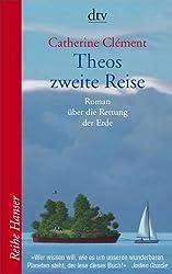 Theos zweite Reise: Roman über die Rettung der Erde (Reihe Hanser)