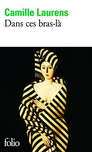 Dans ces bras-l - Prix Renaudot des Lycens 2000