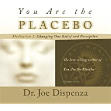 You Are the Placebo Meditation 2 - Revised Edition
