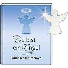 Du bist ein Engel: Ermutigende Gedanken