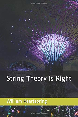 String Theory Is Right por William Heartspring