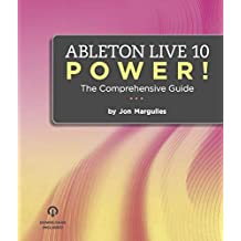 Ableton Live 10 Power!: The Comprehensive Guide (Ableton Live Power!) (English Edition)