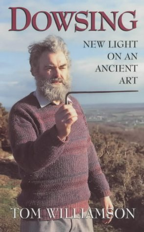 Dowsing: New Light on an Ancient Art by Tom Williamson (2002-04-06)