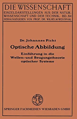 Optische Abbildung: Einführung In Die Wellen- Und Beugungstheorie Optischer Systeme (Die Wissenschaft, Band 84)