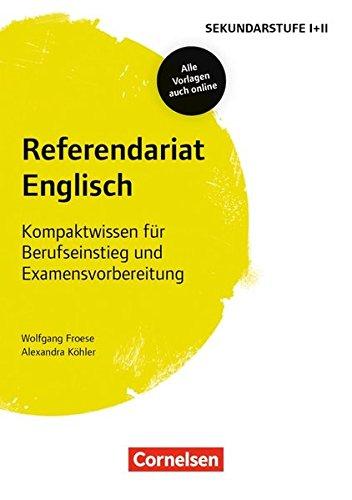 Fachreferendariat Sekundarstufe I und II: Referendariat Englisch: Kompaktwissen für Berufseinstieg und Examensvorbereitung. Buch mit Materialien über Webcode
