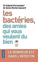 Les bactéries, des amies qui vous veulent du bien d'Anne-Marie CASSARD