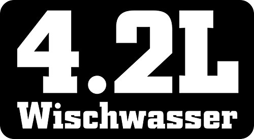 1 Sticker 4,2 L Wisch-Wasser I kfz_168 I 11 x 6 cm I Auto-Aufkleber Wohnmobil Tuning decal Spruch lustig witzig wetterfest schwarz weiß Wasser Folie Aufkleber
