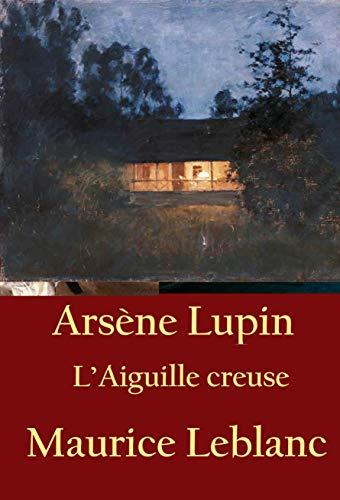 Couverture du livre L'Aiguille creuse: Arsène Lupin