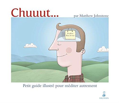 Chuuut... Petit guide illustré pour méditer autrement