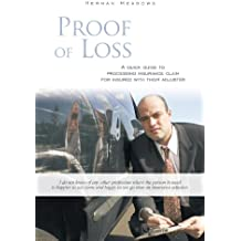 Proof of Loss: A Quick Guide to Processing  Insurance Claim for Insured with Their Adjuster (English Edition)