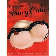 Debbie Brown's Saucy Cakes