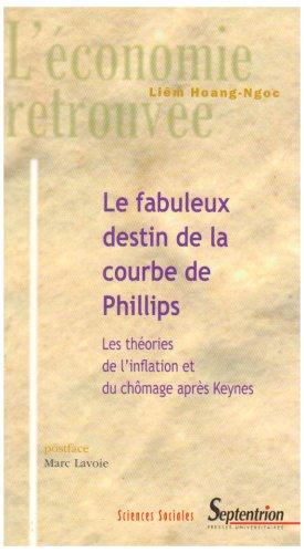 Le fabuleux destin de la courbe de Phillips : Les théories de l'inflation et du chômage après Keynes