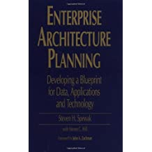 Enterprise Architecture Planning: Developing a Blueprint for Data, Applications, and Technology