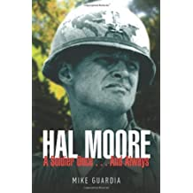 Hal Moore: A Soldier Once...and Always by Mike Guardia (2013-11-11)