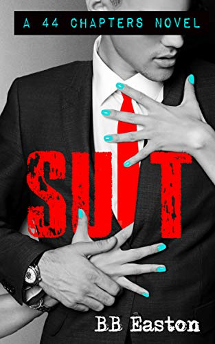 SUIT (A 44 Chapters Novel Book 4) (English Edition)