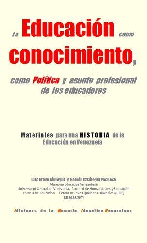 G2 La Educación como conocimiento (Materiales para una historia de la Educación en Venezuela nº 1) por Luis  Bravo Jáuregui