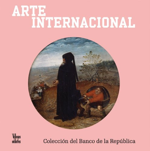 Arte Internacional = International Art (Coleccion del Banco de la Republica de Colombia)