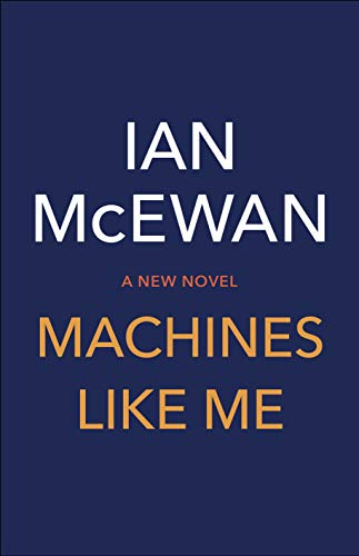 Machines Like Me por Ian Mcewan