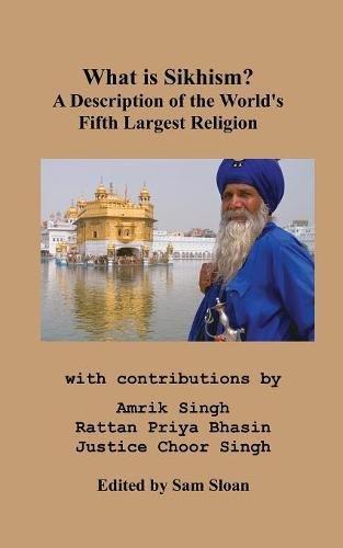 What is Sikhism?: A Description of the World's Fifth Largest Religion por Amrik Singh