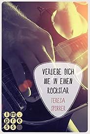 Verliebe dich nie in einen Rockstar (Die Rockstar-Reihe 1): Musiker-Liebesroman