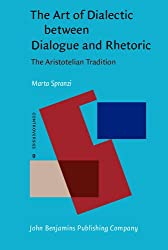 The Art of Dialectic between Dialogue and Rhetoric: The Aristotelian Tradition (Controversies)