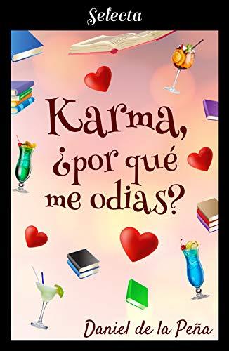 Karma, ¿por qué me odias? de [De la Peña, Daniel]