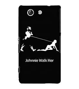 For Sony Xperia Z4 Compact :: Sony Xperia Z4 Mini johnnie walk her good quotes black wallpaper Designer Printed High Quality Smooth Matte Protective Mobile Case Back Pouch Cover by Paresha