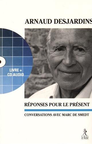 Réponses pour le présent : Conversations avec Marc de Smedt (1CD audio) par Arnaud Desjardins
