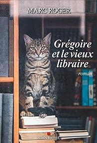 Grégoire et le vieux libraire par Marc Roger