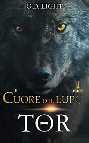 Il cuore del lupo - parte 1: Tor