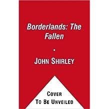 [Borderlands: The Fallen] (By: John Shirley) [published: November, 2011]