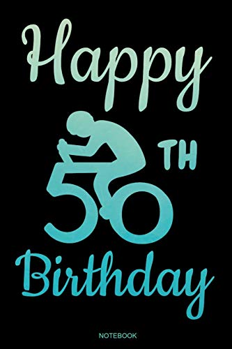Happy 50th Birthday: Bicycle Rider Notebook I Fiftieth Brithday Gift for Holiday Cycling Tour Bmx Outdoor Planner Mountain Bike Travel Diary Journal ... Book I Size 6 x 9 I Ruled Paper I 120 Pages