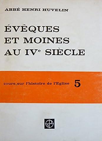 Evêques et moines au IVe siècle