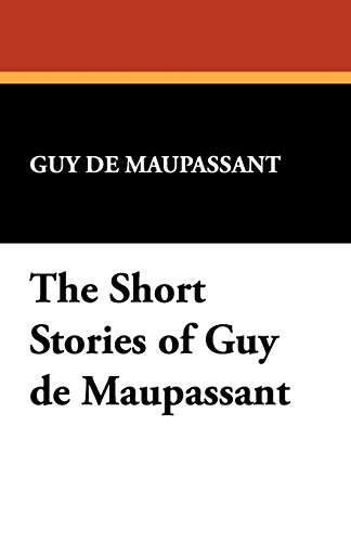 The Short Stories of Guy De Maupassant Paperback