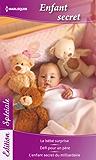 Enfant secret : Le bébé surprise - Défi pour un père - L'enfant secret du milliardaire (Edition Spéciale t. 84)