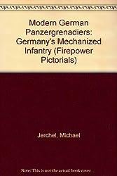 Modern German Panzergrenadiers: Germany's Mechanized Infantry (Firepower Pictorials)