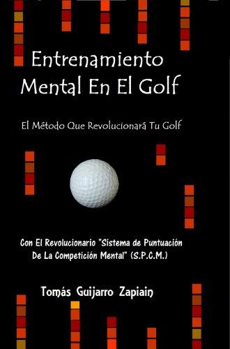 Entrenamiento Mental en el Golf por Tomas Guijarro