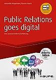 Public Relations goes digital - inkl. Arbeitshilfen online