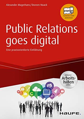Public Relations goes digital - inkl. Arbeitshilfen online (Haufe Fachbuch)