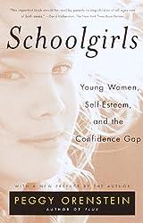 Schoolgirls: Young Women, Self-Esteem and the Confidence Gap