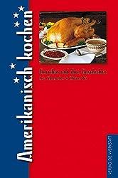 Amerikanisch kochen (Gerichte und ihre Geschichte  - Edition dià im Verlag Die Werkstatt)