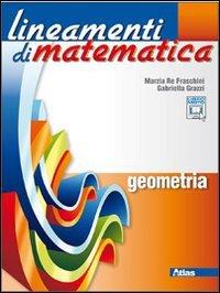 Lineamenti di matematica. Geometria. Per le Scuole superiori. Con espansione online