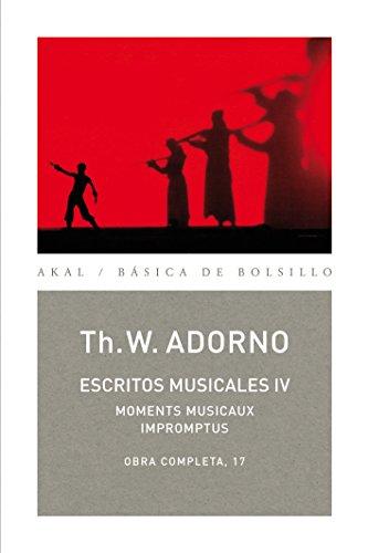 Escritos musicales IV. Obra completa 17 (Básica de Bolsillo nº 79)